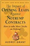 The Impact of Opening Leads Against No Trump Contracts: How to Take More Tricks on Defense