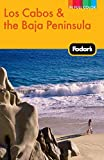 Fodor s Los Cabos and the Baja Peninsula, 2nd Edition (Full-color Travel Guide)