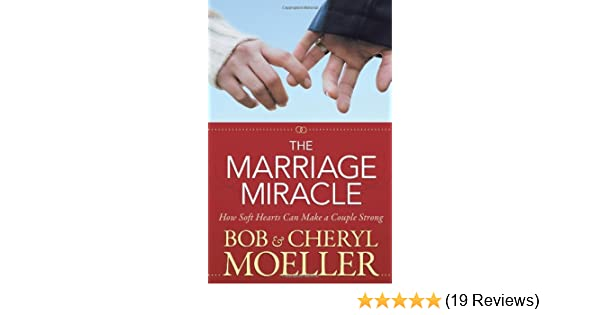 The Marriage Miracle: How Soft Hearts Can Make a Couple