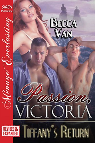 Passion, Victoria: Tiffany's Return [EXTENDED APP]  (Siren Publishing Menage - Victoria Tiffany