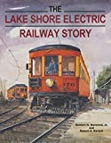 Front cover for the book The Lake Shore Electric Railway Story (Railroads Past and Present) by Herbert H. Harwood
