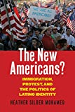 "Heather Silber Mohamed, ""The New Americans? Immigration, Protest, and The Politics of Latino Identity"" (U Press of Kansas, 2017)"