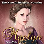 Maelyn: The Nine Princesses Novellas, Book 1 | Anita Valle