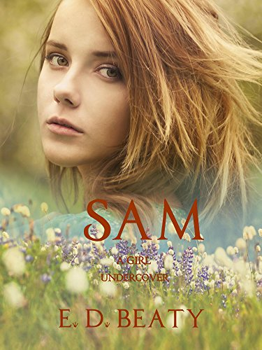 Amazon sam a girl undercover ebook e d beaty kindle store sam a girl undercover by beaty e d fandeluxe Epub