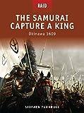 The Samurai Capture a King: Okinawa 1609 (Raid)