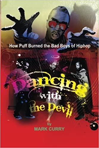 Book Dancing With the Devil: How Puff Burned the Bad Boys of Hip-Hop by Mark Curry (2009-02-02)