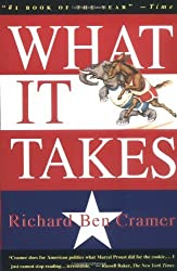 What It Takes: The Way to the White House by Richard Ben Cramer (1993-06-01)