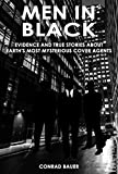 Men in Black – Evidence and True Stories about Earth's Most Mysterious Cover Agents: Alien and UFO Encounters (Unexplained Mysteries & Paranormal Phenomena Book 9)