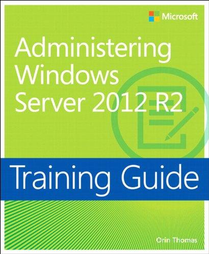 Training Guide Administering Windows Server 2012 R2 (MCSA) (Microsoft Press Training Guide) Pdf