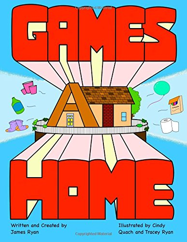 Download Games at Home: A guide for family fun using household items ebook