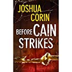 Before Cain Strikes | Joshua Corin