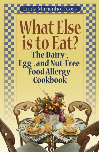 What Else is to Eat? The Dairy-, Egg-, and Nut-Free Food Allergy - What Linda Is