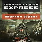 Trans-Siberian Express | Warren Adler