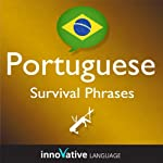 Learn Portuguese - Survival Phrases Portuguese, Volume 2: Lessons 31-60: Absolute Beginner Portuguese #4 | Innovative Language Learning