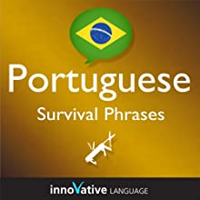 Learn Portuguese - Survival Phrases Portuguese, Volume 1: Lessons 1-30: Absolute Beginner Portuguese #3 Audiobook by  Innovative Language Learning Narrated by  PortuguesePod101.com