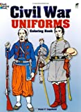 Civil War Uniforms Coloring Book (Dover Fashion Coloring Book)