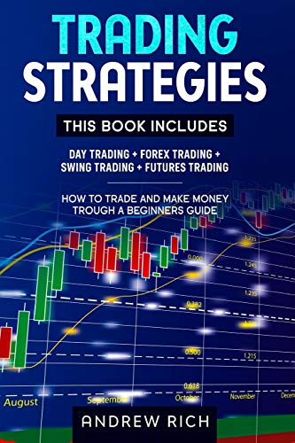 TRADING STRATEGIES: 4 BOOKS IN 1: DAY TRADING + FOREX TRADING + SWING TRADING +FUTURES TRADING . HOW TO TRADE AND MAKE…