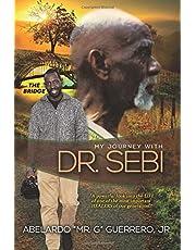 My Journey With Dr. Sebi