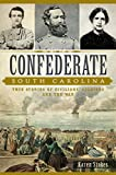 Confederate South Carolina: True Stories of Civilians, Soldiers and the War (Civil War Series)