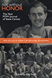 img - for Not Without Honor: The Nazi POW Journal of Steve Carano, With Accounts by John C. Bitzer and Bill Blackmon book / textbook / text book
