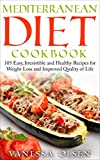 Mediterranean Diet Cookbook: 105 Easy, Irresistible, and Healthy Recipes for Weight Loss and Improved Quality of Life While Minimizing the Risk of Disease