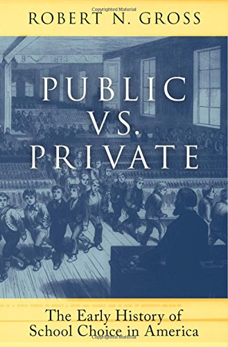 Public vs. Private: The Early History of School Choice in America