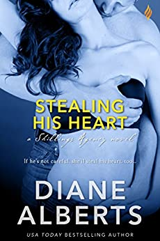 Stealing His Heart (Shillings Agency series) by [Alberts, Diane]