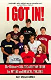 I GOT IN! The Ultimate College Audition Guide For Acting And Musical Theatre 2017 Edition