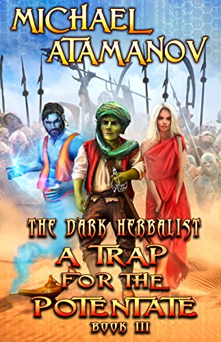 A Trap for the Potentate  (The Dark Herbalist Book #3) LitRPG ()