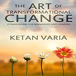 The Art of Transformational Change
