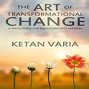 The Art of Transformational Change Audiobook