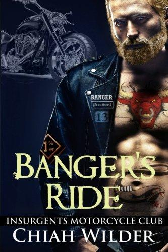 Banger's Ride: Insurgents Motorcycle Club (Insurgents MC Romance) (Volume 5)