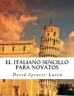 El italiano sencillo para novatos (Spanish Edition) by [Luton, David Spencer]