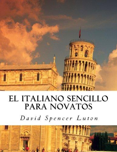El italiano sencillo para novatos (Spanish Edition)