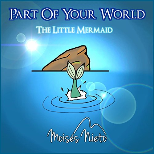 Part Of Your World (Instrumental Piano Version) (Part Of Your World Instrumental)