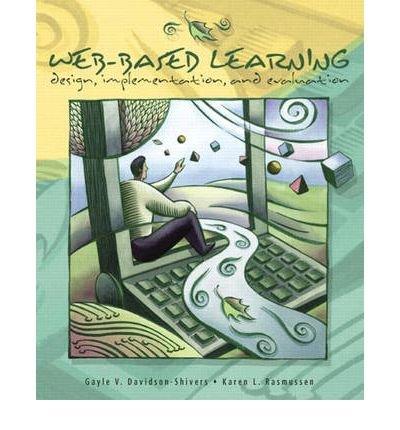 [(Web-Based Learning: Design, Implementation and Evaluation )] [Author: Gayle V. Davidson-Shivers] [Aug-2005]