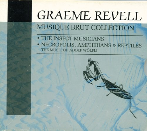 Musique Brut Collection - The Insect Musicians / Necropolis, Amphibians & Reptiles ()