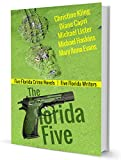 THE FLORIDA FIVE: Five Florida Crime Novels | Five Florida Writers