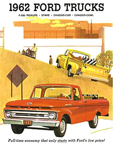 Pickup Cowl - FULL-COLOR 1962 FORD TRUCK & PICKUP DEALERSHIP SALES BROCHURE - ADVERTISEMENT - COVERS F-100 Pickups, Stake, 	Windshield, Chassis-Cab & Chassis-Cowl - 62
