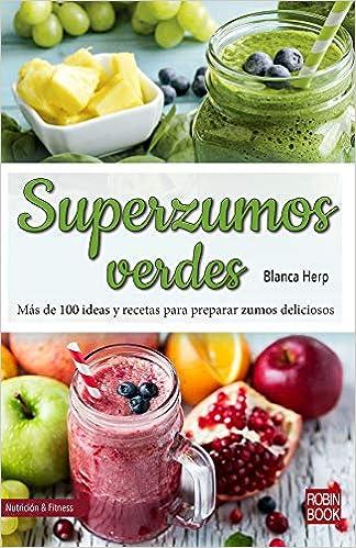 Superzumos verdes (Nutrición & Fitnes): Amazon.es: Blanca ...