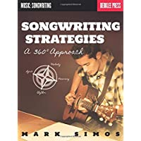 Songwriting Strategies: A 360 Degree Approach (Music: Songwriting)