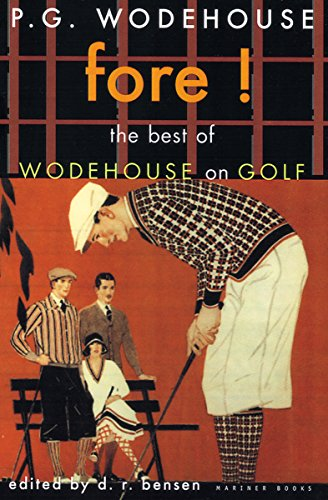 Collection Golf (Fore!: The Best of Wodehouse on Golf (P.G. Wodehouse Collection))