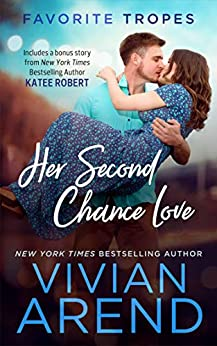 Her Second Chance Love: contains Rocky Mountain Romance / Prom Queen (Favorite Tropes Collection Book 4) by [Arend, Vivian, Robert, Katee]