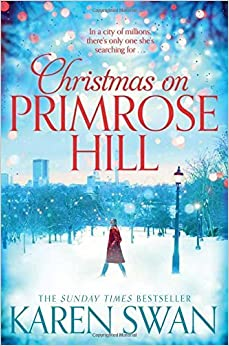 Christmas on Primrose Hill by Karen Swan (2015-11-05)
