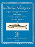 Bibliotheca Salmo Salar: A Selection of Rare Books, Manuscripts, Journals, Diaries, Photograph Albums, & Ephemera on the Subject of Atlantic Salmon Fishing
