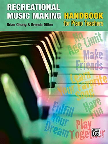 The Recreational Music Making Handbook: A Piano Teacher's Guide
