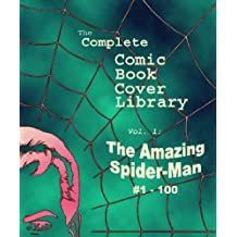 Comic Book Covers: Amazing Spider-Man #1-100 (The Complete Comic Book Covers)
