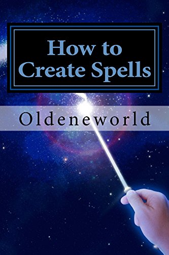 How to Create Spells: You! The Wise & Powerful Spell-Caster