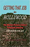 Getting that Job in Hollywood, Steven E. Browne, 0741443252