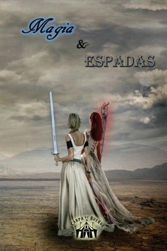 Magia y Espadas (Spanish Edition) [V.V. A.A.] (Tapa Blanda)